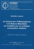 La Cassa per il Mezzogiorno e la Banca Mondiale: un modello per lo sviluppo economico italiano di Amedeo Lepore