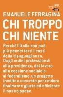 """""""Chi troppo chi niente"""" di Emauela Ferragina - Rizzoli, 2013"""
