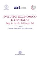 """""""Sviluppo economico e benessere - Saggi in ricordo di Giorgio Fuà"""" a cura di Canullo Giuseppe e Pettenati Paolo"""