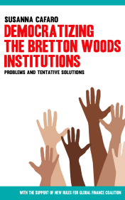 Democratizing The Bretton Woods Institutions. A book of Susanna Cafaro
