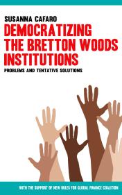 Democratizing The Bretton Woods Institutions. A book of Susanna Cafaro