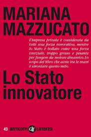 Lo Stato Innovatore di M.Mazzucato